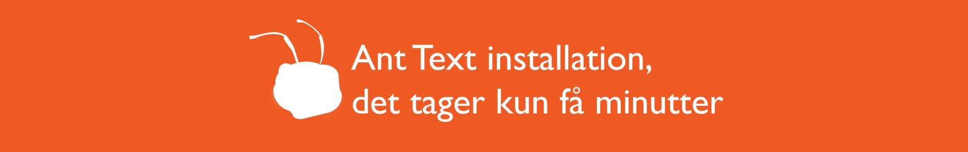 Header til Ant Text installation - det tager kun få minutter