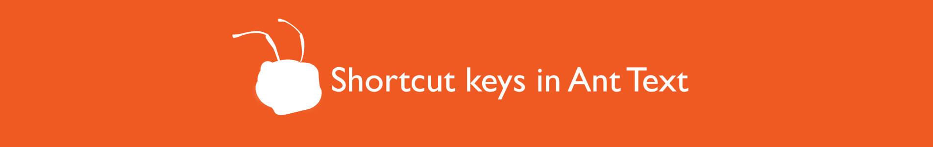 Header shortcut keys in Ant Text